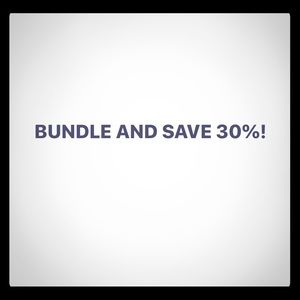 Bundle two or more and save 30% on entire order!!!